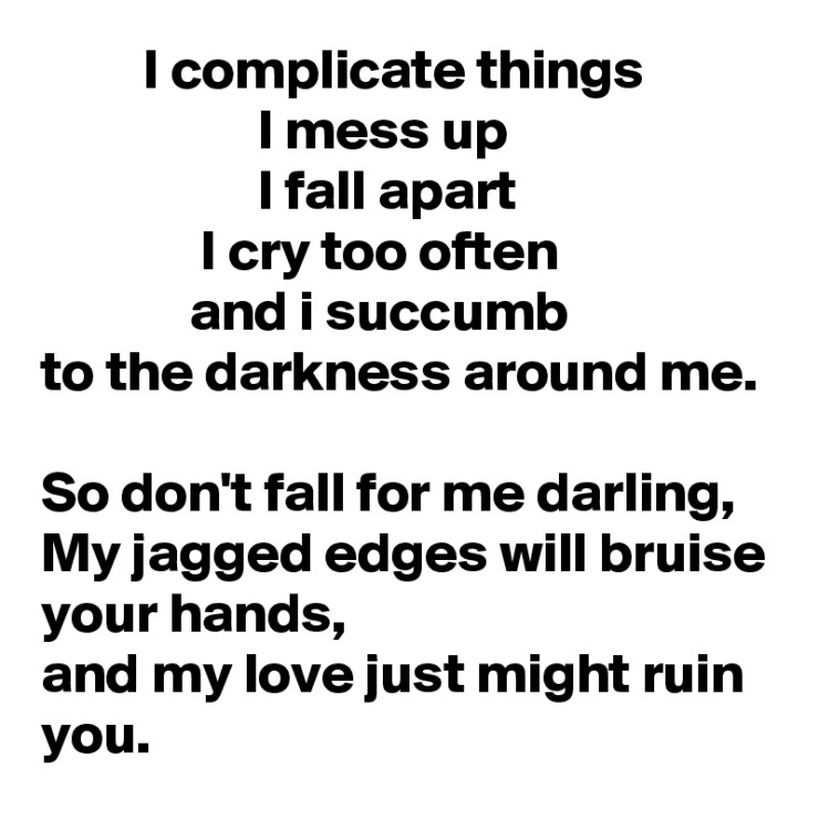I-complicate-things-I-mess-up-I-fall-apart-I-cry